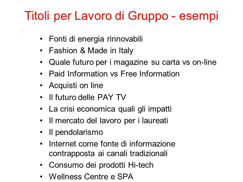 Titoli per Lavoro di Gruppo - esempi Fonti di energia rinnovabili Fashion & Made in Italy Quale futuro per i magazine su carta vs on-line Paid Informa
