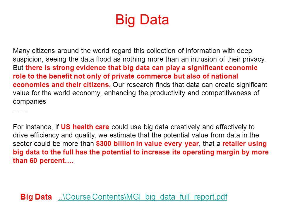 Big Data..\Course Contents\MGI_big_data_full_report.pdf..\Course Contents\MGI_big_data_full_report.pdf There are many ways that big data can be used to create value across sectors of the global economy.