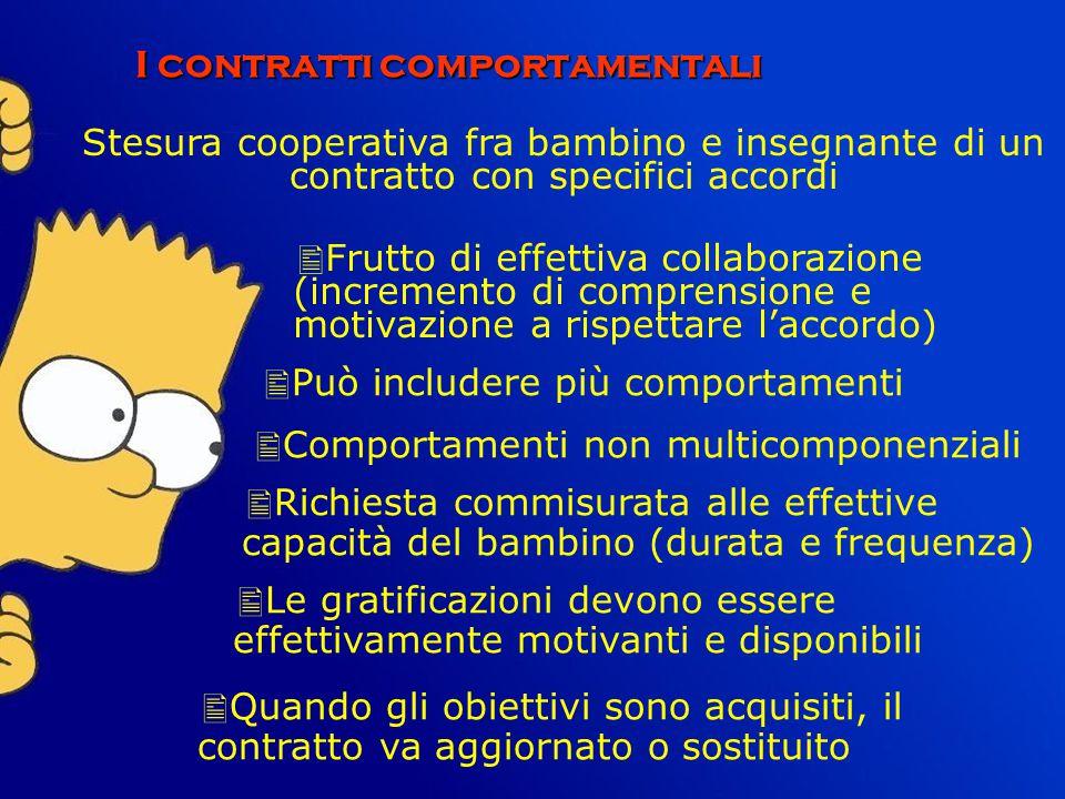 I contratti comportamentali Stesura cooperativa fra bambino e insegnante di un contratto con specifici accordi  Frutto di effettiva collaborazione (i