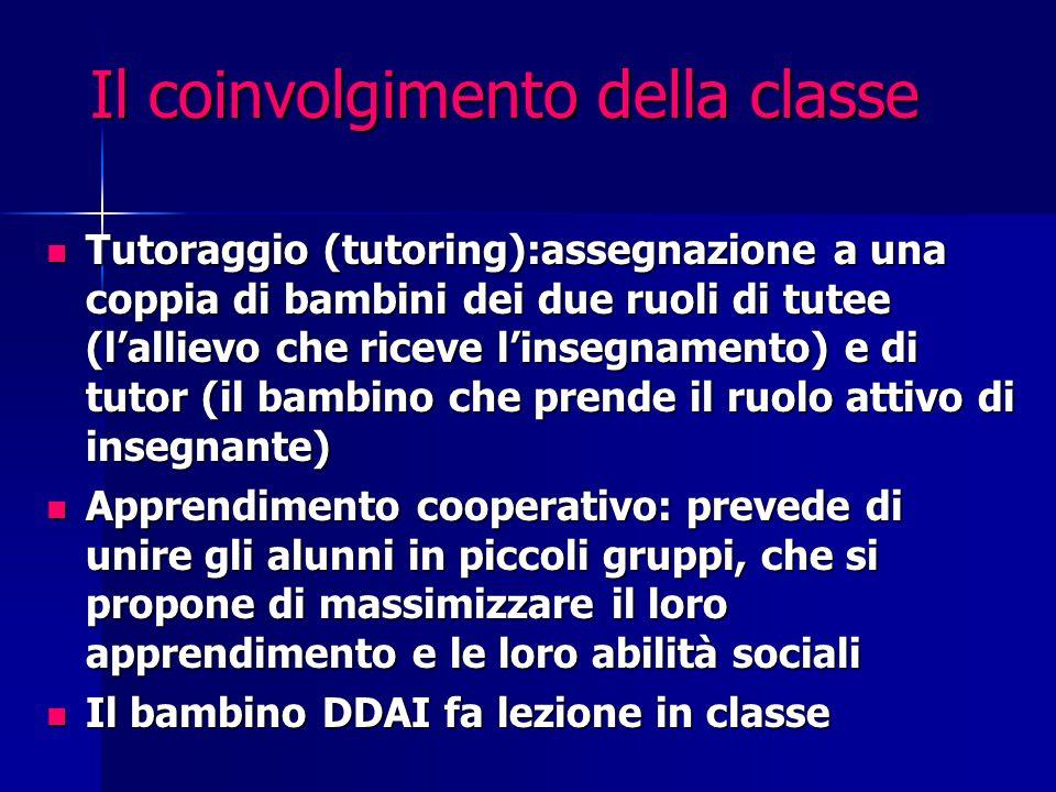 Il coinvolgimento della classe Tutoraggio (tutoring):assegnazione a una coppia di bambini dei due ruoli di tutee (l'allievo che riceve l'insegnamento)