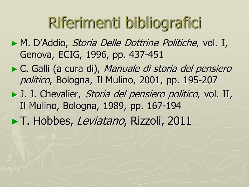 Riferimenti bibliografici ► M. D'Addio, Storia Delle Dottrine Politiche, vol. I, Genova, ECIG, 1996, pp. 437-451 ► C. Galli (a cura di), Manuale di st