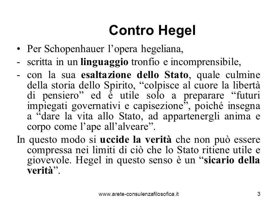 3 Contro Hegel Per Schopenhauer l'opera hegeliana, -scritta in un linguaggio tronfio e incomprensibile, -con la sua esaltazione dello Stato, quale cul