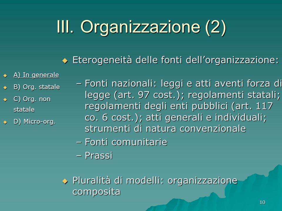 10 III. Organizzazione (2)  A) In generale  B) Org.