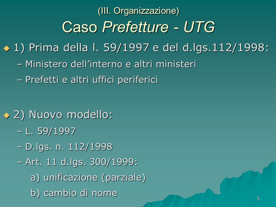 5 (III. Organizzazione) Caso Prefetture - UTG  1) Prima della l.