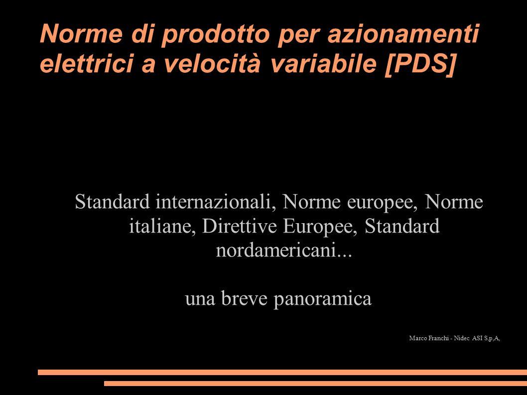 Norme di prodotto per azionamenti elettrici a velocità variabile [PDS] Standard internazionali, Norme europee, Norme italiane, Direttive Europee, Stan