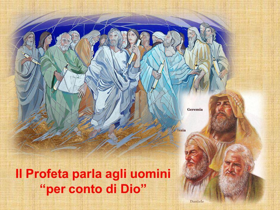 Il Profeta parla agli uomini per conto di Dio