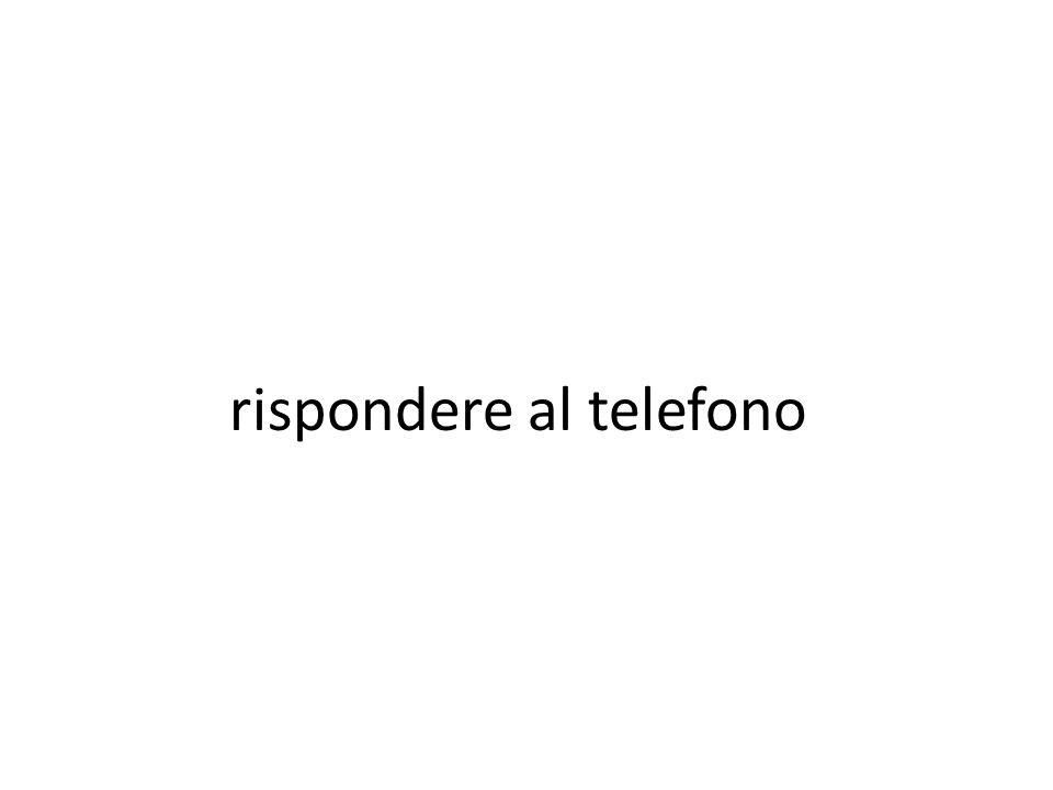 rispondere al telefono