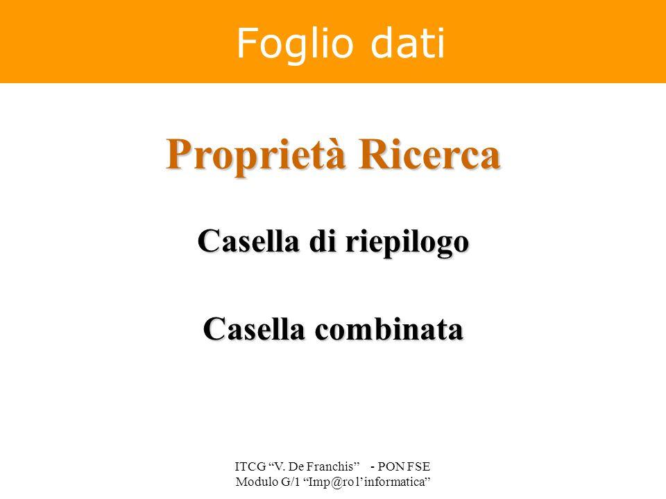 """Proprietà Ricerca Casella di riepilogo Casella combinata Foglio dati ITCG """"V. De Franchis"""" - PON FSE Modulo G/1 """"Imp@ro l'informatica"""""""