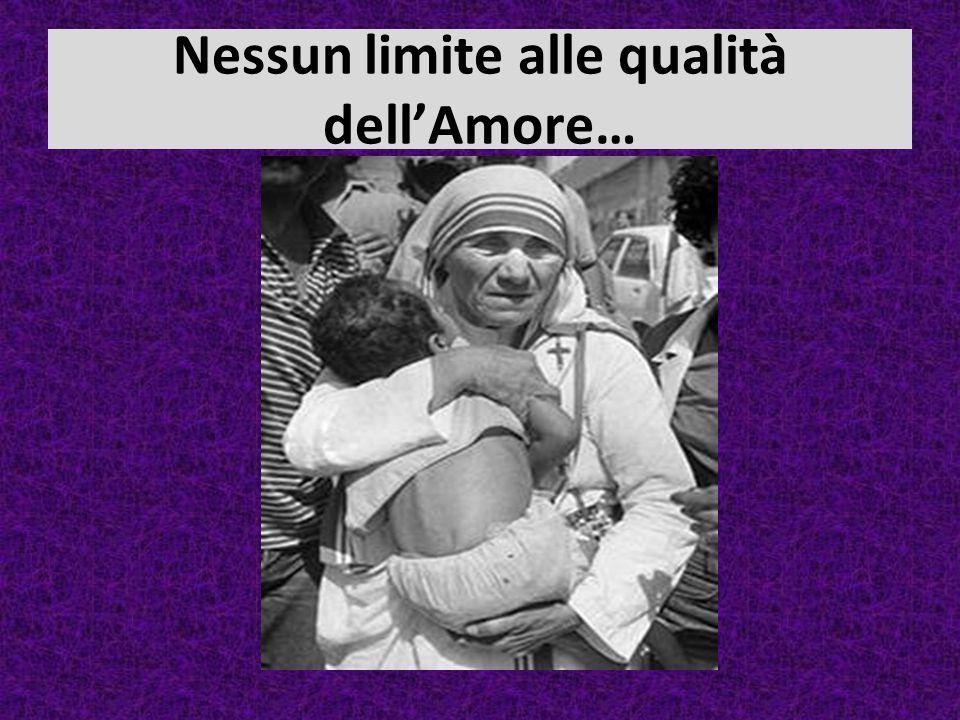 Nessun limite alle qualità dell'Amore…