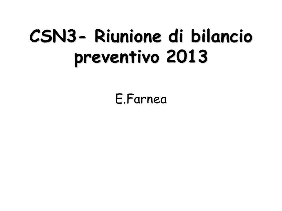 CSN3- Riunione di bilancio preventivo 2013 E.Farnea