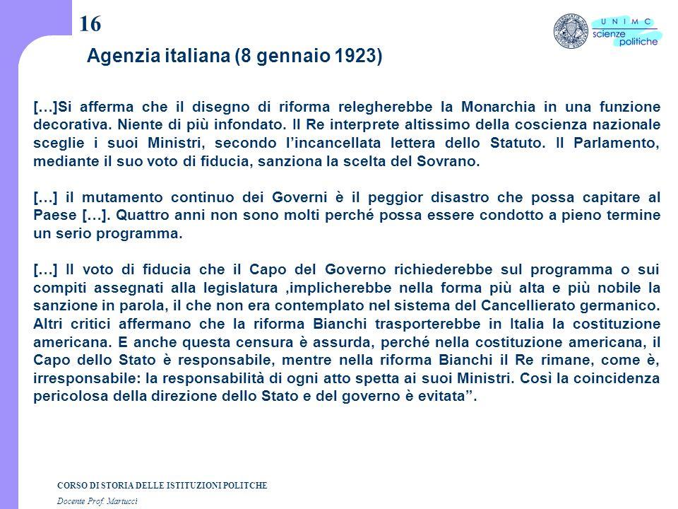 CORSO DI STORIA DELLE ISTITUZIONI POLITCHE Docente Prof. Martucci 16 Agenzia italiana (8 gennaio 1923) […]Si afferma che il disegno di riforma releghe