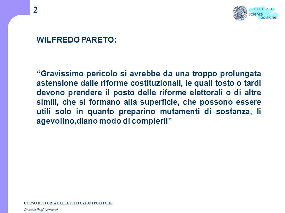 """CORSO DI STORIA DELLE ISTITUZIONI POLITCHE Docente Prof. Martucci 2 WILFREDO PARETO: """"Gravissimo pericolo si avrebbe da una troppo prolungata astensio"""