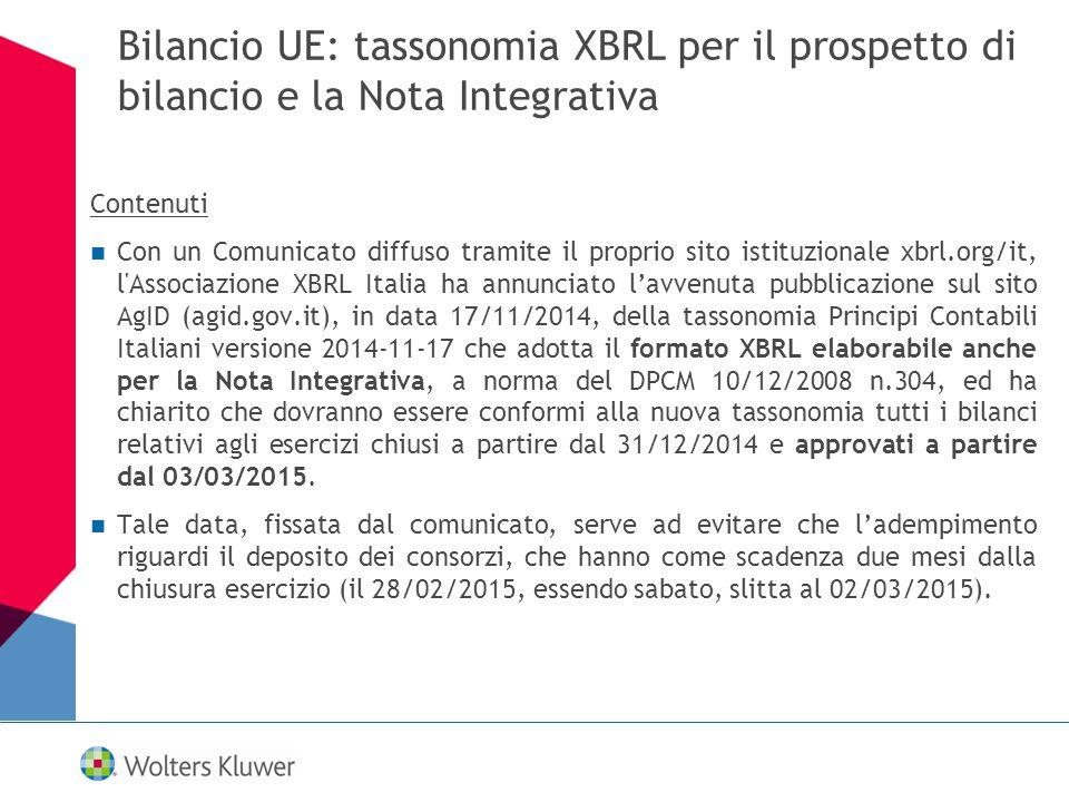 Bilancio UE: tassonomia XBRL per il prospetto di bilancio e la Nota Integrativa Contenuti Con un Comunicato diffuso tramite il proprio sito istituzion