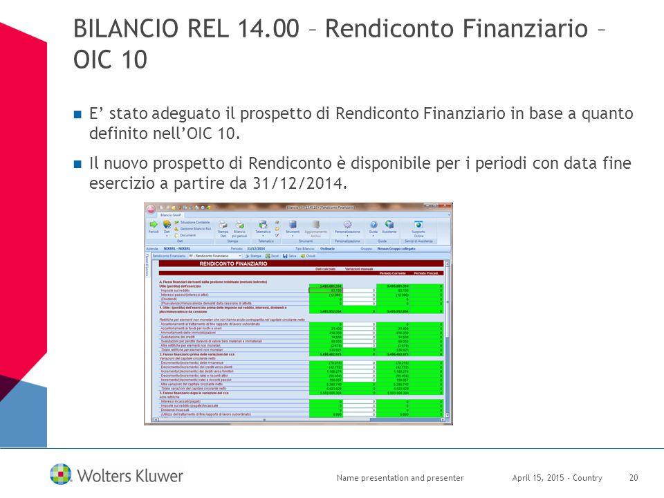 BILANCIO REL 14.00 – Rendiconto Finanziario – OIC 10 E' stato adeguato il prospetto di Rendiconto Finanziario in base a quanto definito nell'OIC 10. I