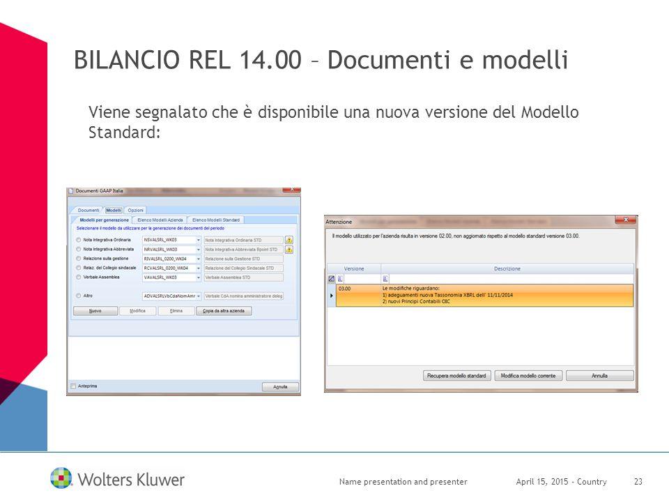 BILANCIO REL 14.00 – Documenti e modelli April 15, 2015 - CountryName presentation and presenter23 Viene segnalato che è disponibile una nuova version
