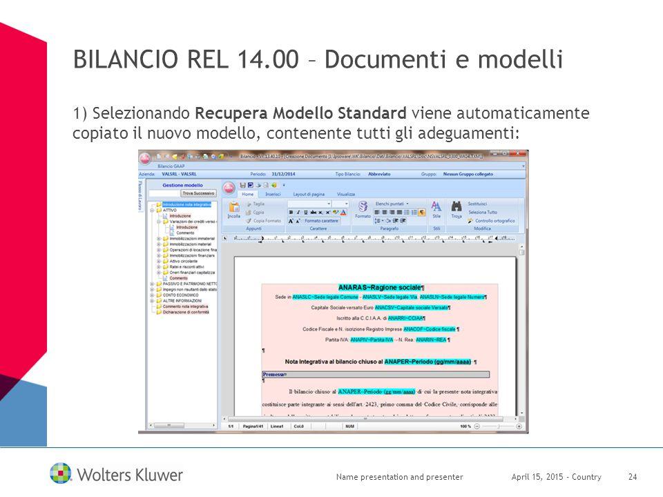 BILANCIO REL 14.00 – Documenti e modelli 1) Selezionando Recupera Modello Standard viene automaticamente copiato il nuovo modello, contenente tutti gl