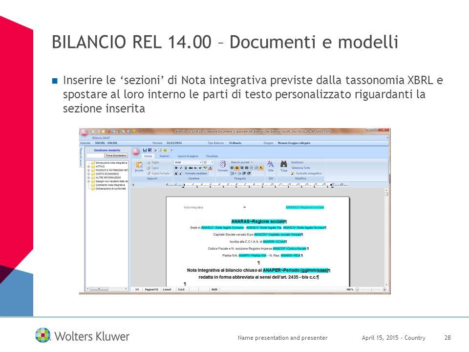 BILANCIO REL 14.00 – Documenti e modelli April 15, 2015 - CountryName presentation and presenter28 Inserire le 'sezioni' di Nota integrativa previste