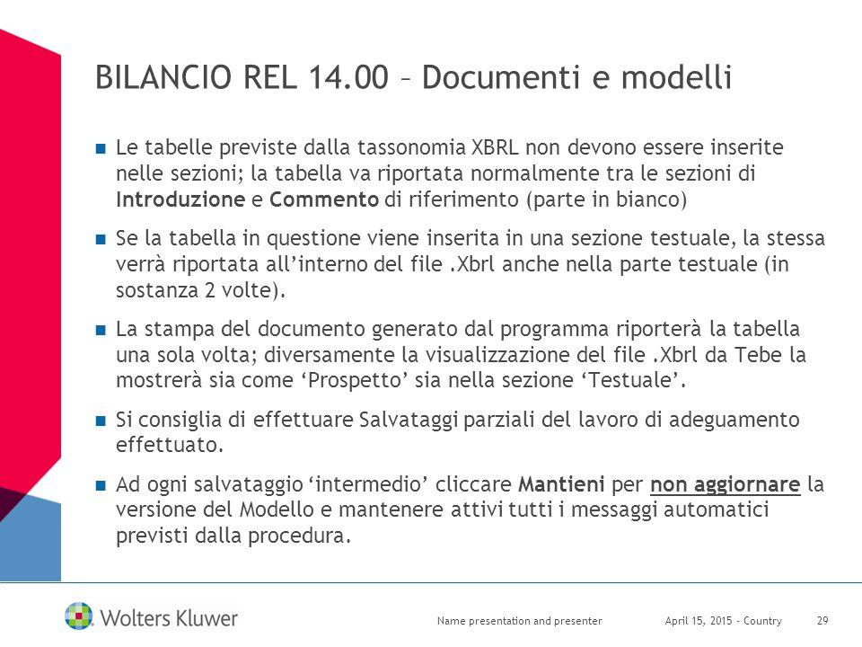 BILANCIO REL 14.00 – Documenti e modelli Le tabelle previste dalla tassonomia XBRL non devono essere inserite nelle sezioni; la tabella va riportata n