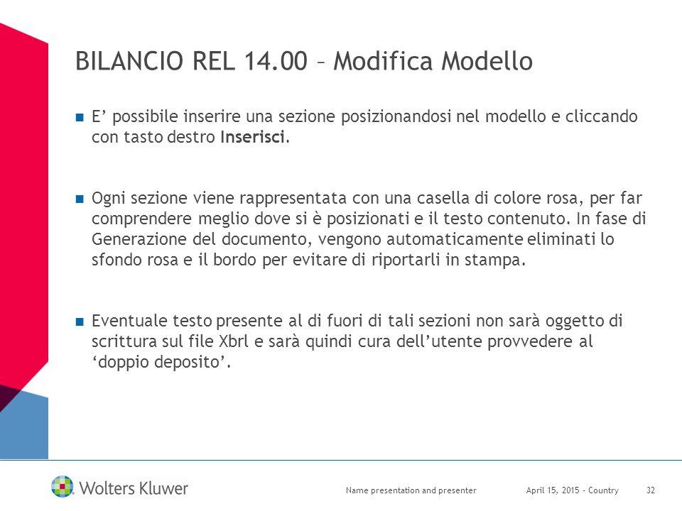 BILANCIO REL 14.00 – Modifica Modello E' possibile inserire una sezione posizionandosi nel modello e cliccando con tasto destro Inserisci. Ogni sezion