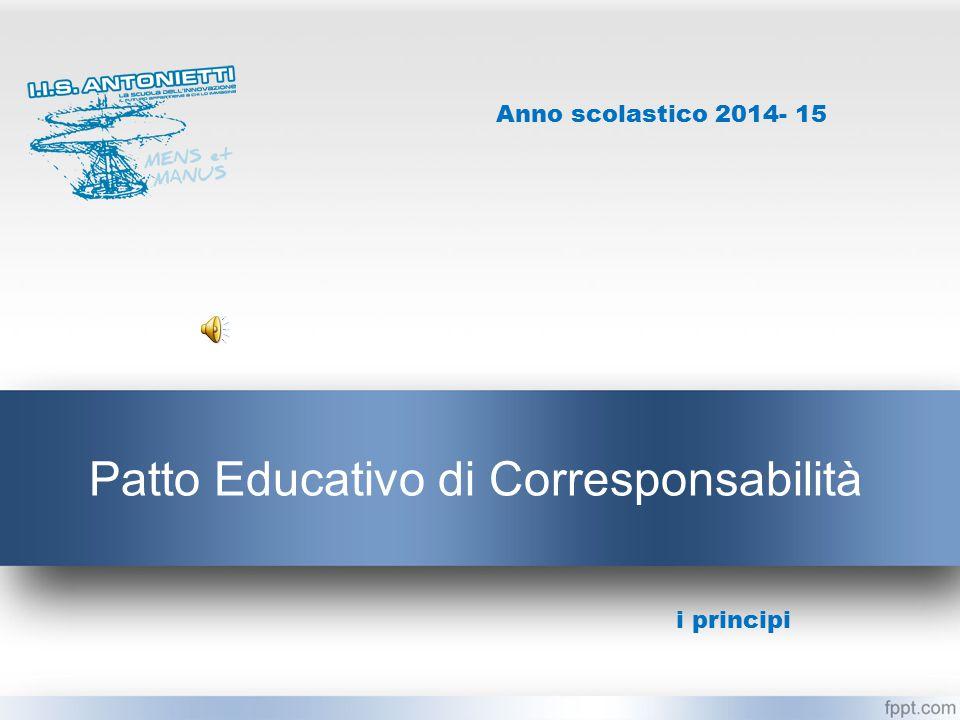 Patto Educativo di Corresponsabilità i principi Anno scolastico 2014- 15