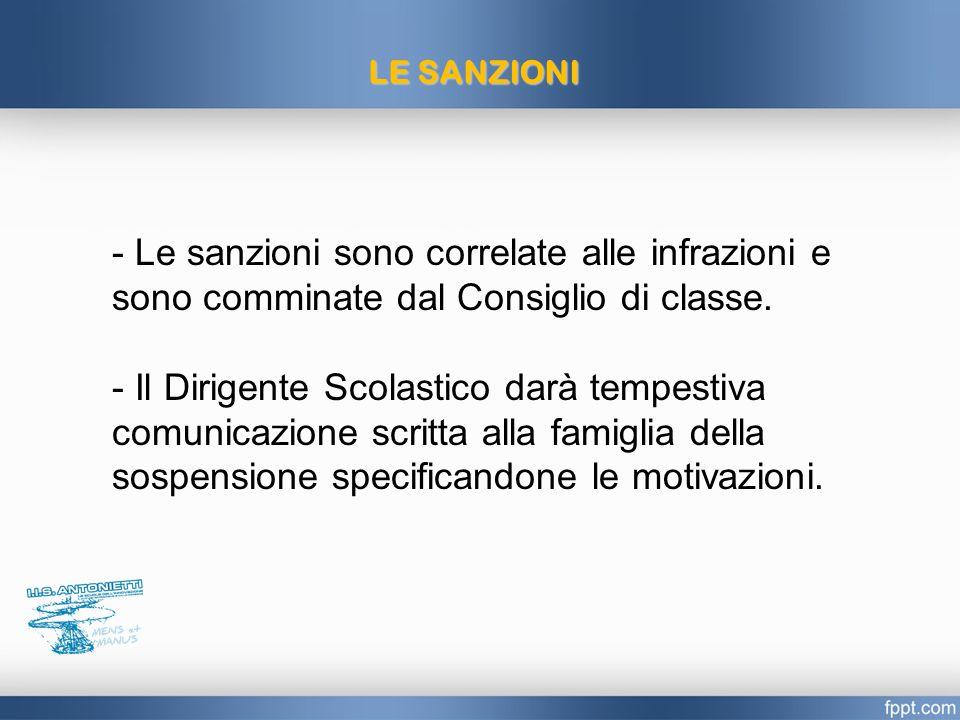 LE SANZIONI - Le sanzioni sono correlate alle infrazioni e sono comminate dal Consiglio di classe.