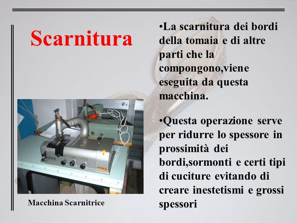 Scarnitura Macchina Scarnitrice La scarnitura dei bordi della tomaia e di altre parti che la compongono,viene eseguita da questa macchina. Questa oper