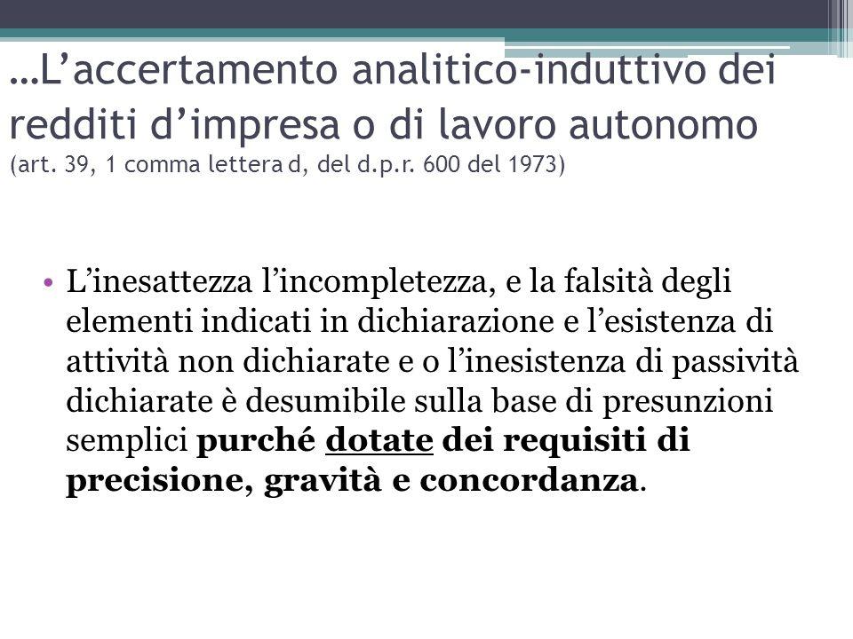 …L'accertamento analitico-induttivo dei redditi d'impresa o di lavoro autonomo (art. 39, 1 comma lettera d, del d.p.r. 600 del 1973) L'inesattezza l'i