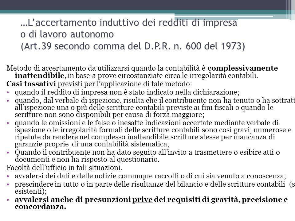 …L'accertamento induttivo dei redditi di impresa o di lavoro autonomo (Art.39 secondo comma del D.P.R. n. 600 del 1973) Metodo di accertamento da util