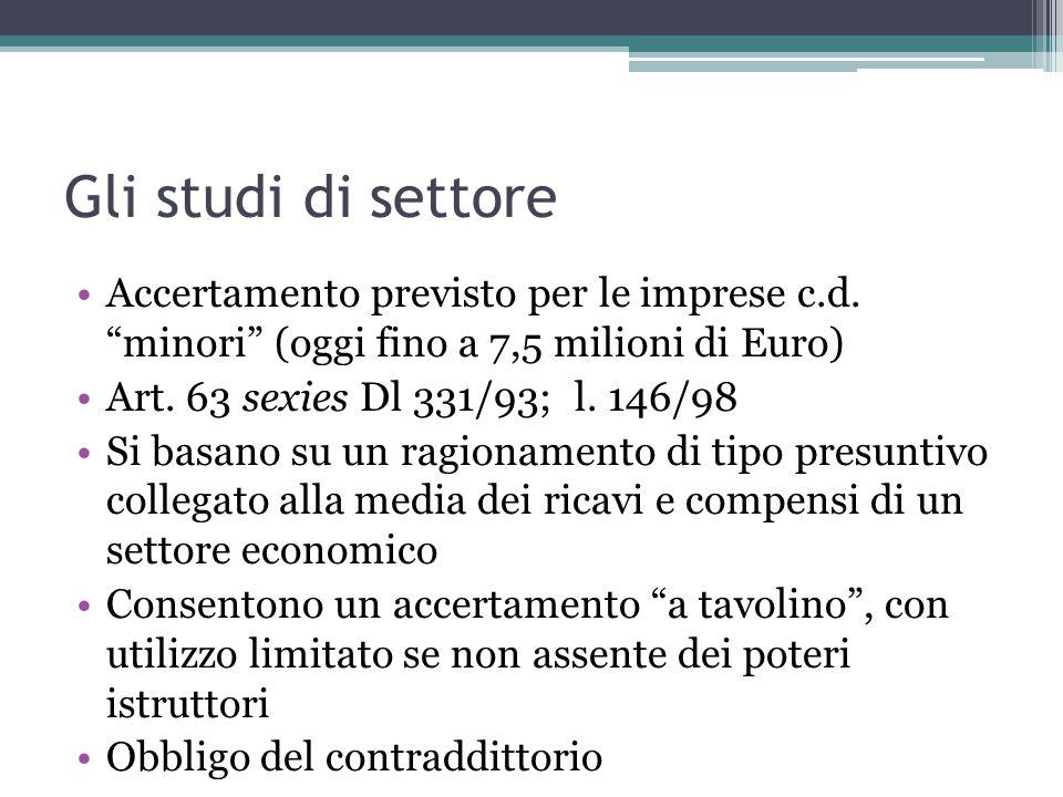 """Gli studi di settore Accertamento previsto per le imprese c.d. """"minori"""" (oggi fino a 7,5 milioni di Euro) Art. 63 sexies Dl 331/93; l. 146/98 Si basan"""