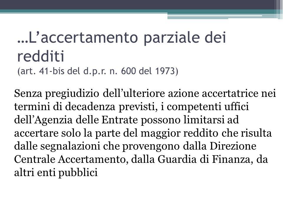 …L'accertamento parziale dei redditi (art. 41-bis del d.p.r. n. 600 del 1973) Senza pregiudizio dell'ulteriore azione accertatrice nei termini di deca