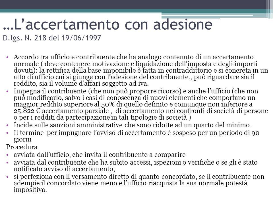 …L'accertamento con adesione D.lgs. N. 218 del 19/06/1997 Accordo tra ufficio e contribuente che ha analogo contenuto di un accertamento normale ( dev
