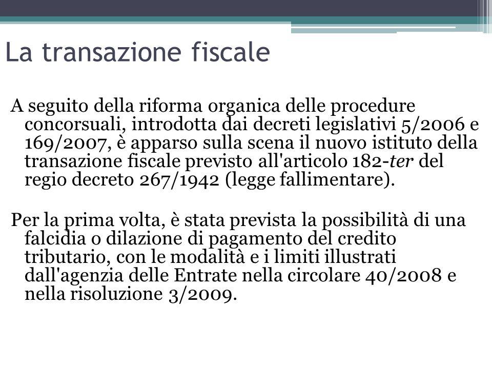 La transazione fiscale A seguito della riforma organica delle procedure concorsuali, introdotta dai decreti legislativi 5/2006 e 169/2007, è apparso s