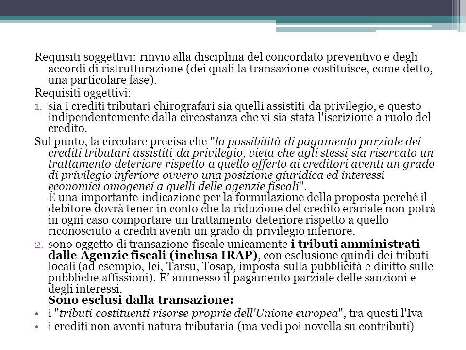 Requisiti soggettivi: rinvio alla disciplina del concordato preventivo e degli accordi di ristrutturazione (dei quali la transazione costituisce, come