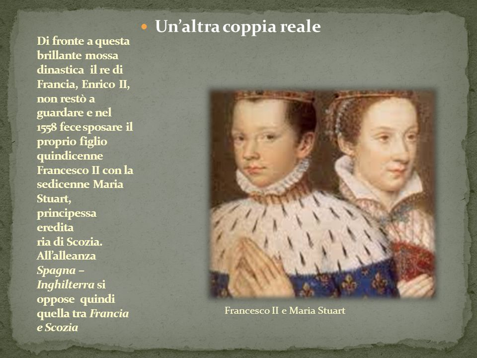 Francesco II e Maria Stuart Un'altra coppia reale