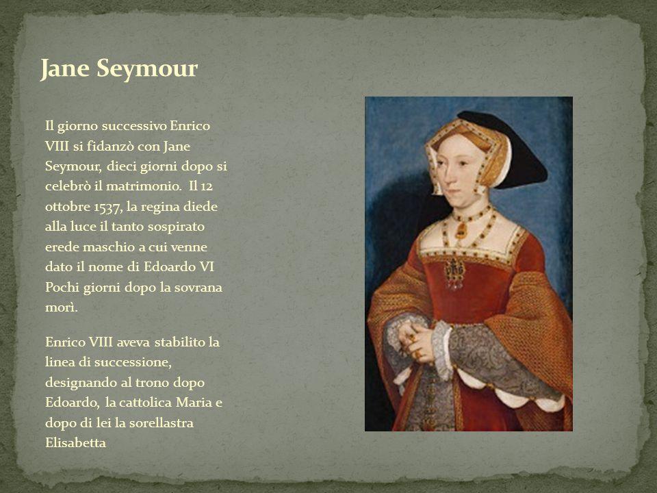 Il giorno successivo Enrico VIII si fidanzò con Jane Seymour, dieci giorni dopo si celebrò il matrimonio. Il 12 ottobre 1537, la regina diede alla luc