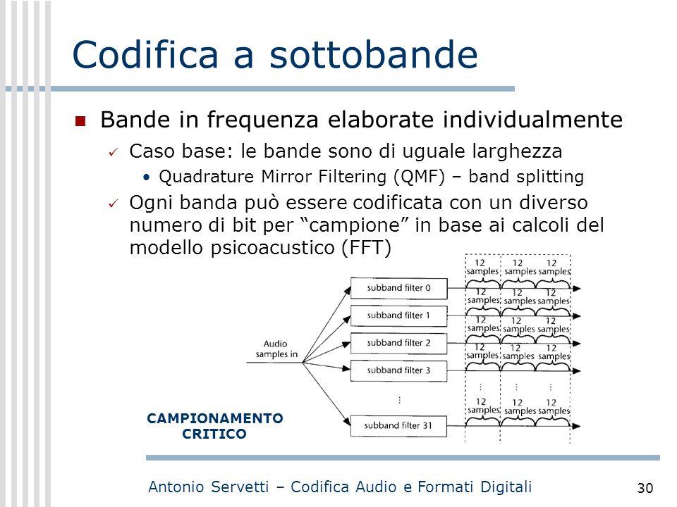 Antonio Servetti – Codifica Audio e Formati Digitali 30 Codifica a sottobande Bande in frequenza elaborate individualmente Caso base: le bande sono di