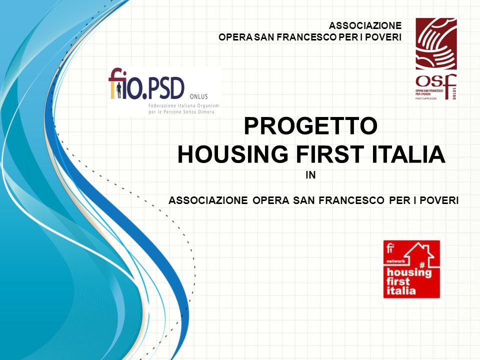 ASSOCIAZIONE OPERA SAN FRANCESCO PER I POVERI PROGETTO HOUSING FIRST ITALIA IN ASSOCIAZIONE OPERA SAN FRANCESCO PER I POVERI