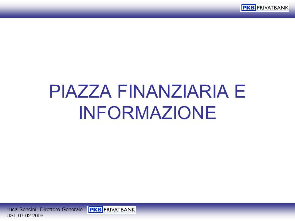 PIAZZA FINANZIARIA E INFORMAZIONE Luca Soncini, Direttore Generale USI, 07.02.2009