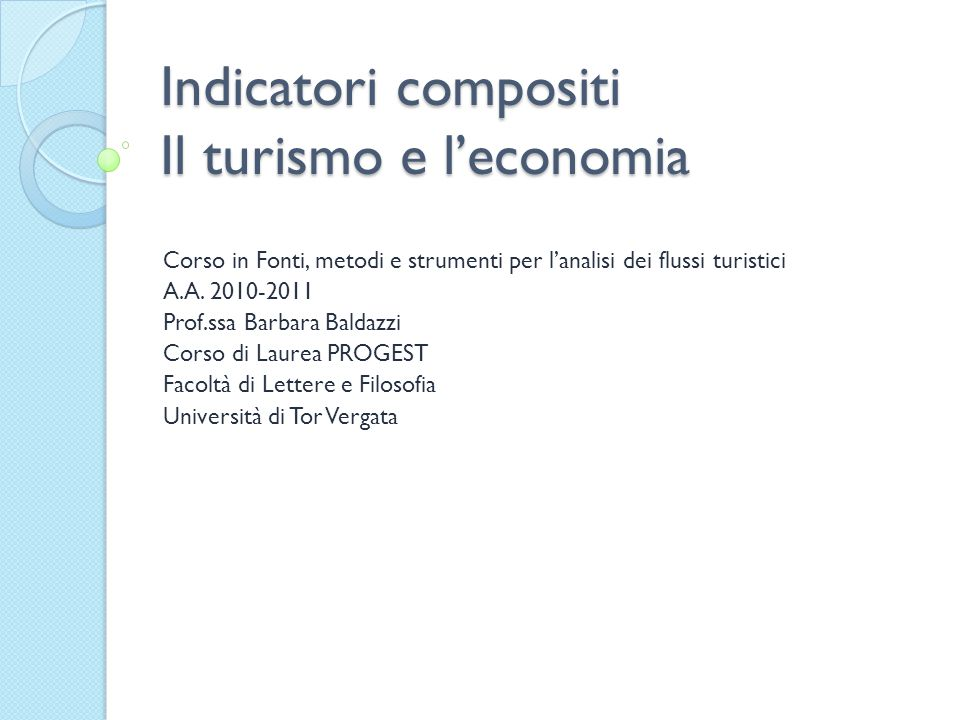 Materiali della lezione OECD – JRC Europena Commission, Handbook on Constructing Composite Indicators, 2008 http://www.weforum.org/en/initiatives/gcp/TravelandTouris mReport/index.htm www.fabbisogni.isfol.it