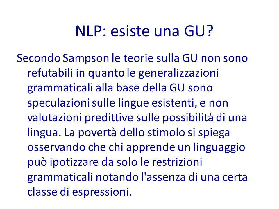 Secondo Sampson le teorie sulla GU non sono refutabili in quanto le generalizzazioni grammaticali alla base della GU sono speculazioni sulle lingue esistenti, e non valutazioni predittive sulle possibilità di una lingua.