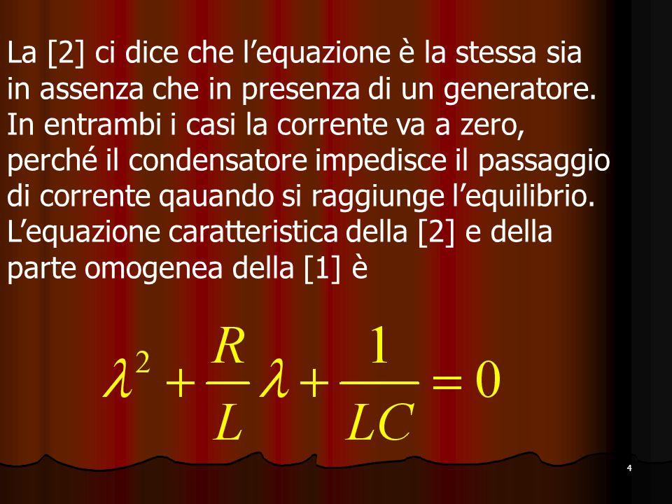 4 La [2] ci dice che l'equazione è la stessa sia in assenza che in presenza di un generatore.
