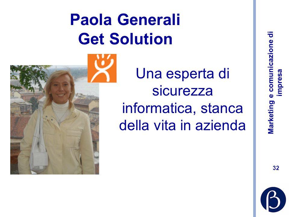 Marketing e comunicazione di impresa 32 Paola Generali Get Solution Una esperta di sicurezza informatica, stanca della vita in azienda