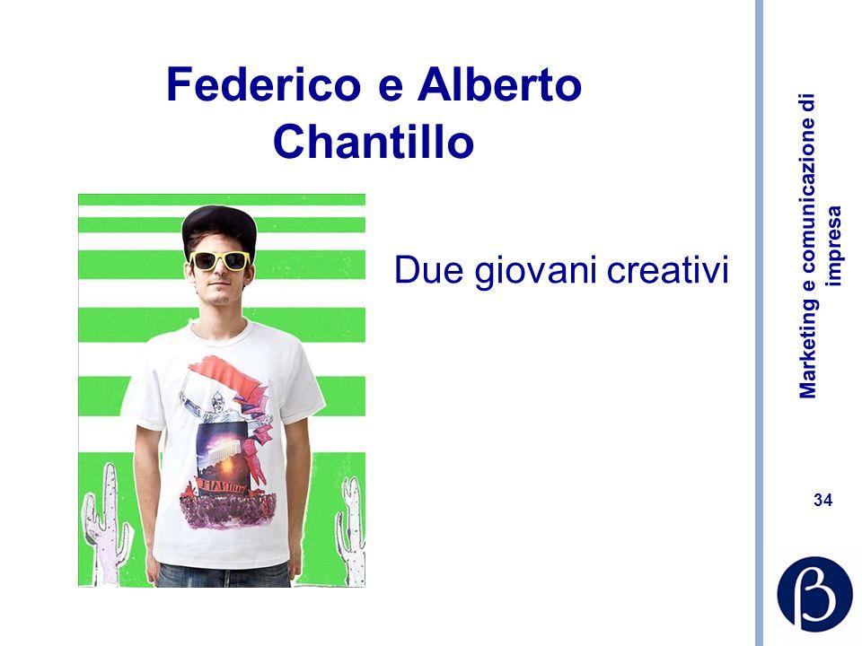 Marketing e comunicazione di impresa 34 Federico e Alberto Chantillo Due giovani creativi
