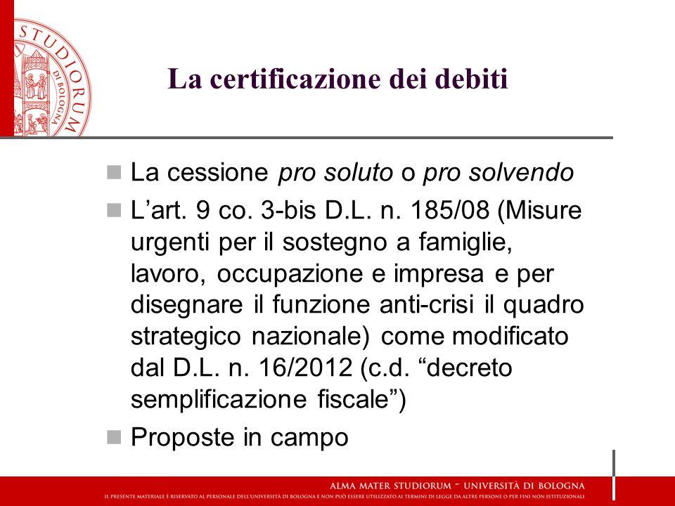 La certificazione dei debiti La cessione pro soluto o pro solvendo L'art.