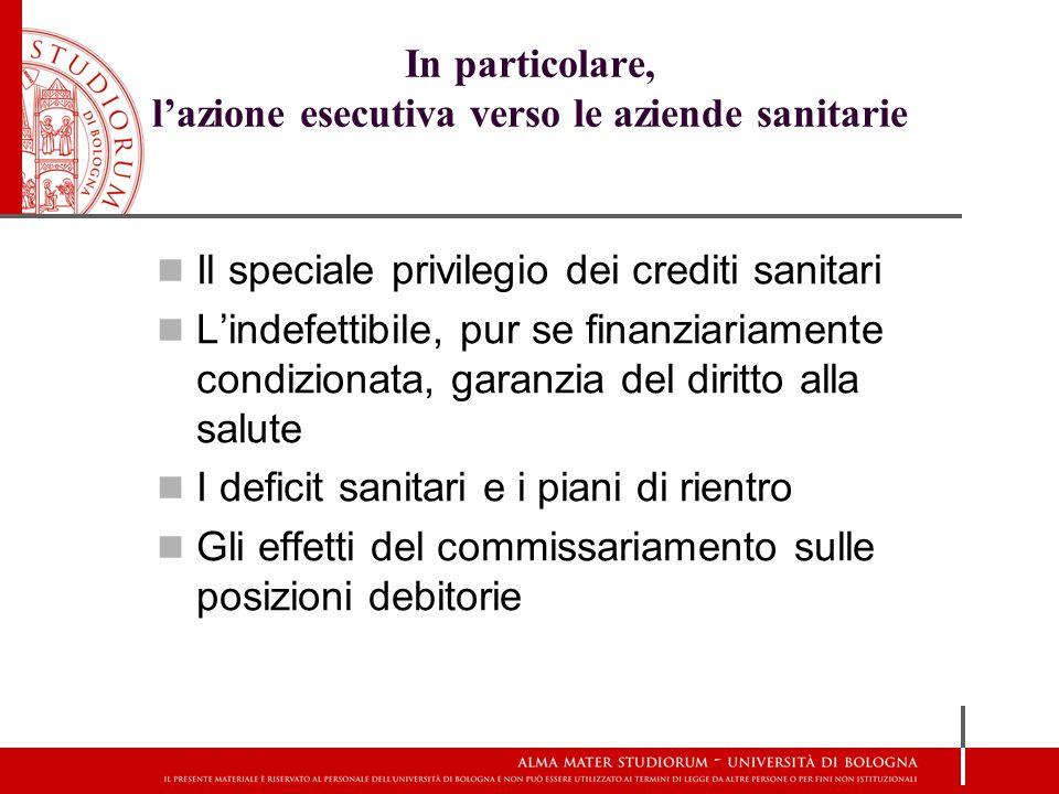 In particolare, l'azione esecutiva verso le aziende sanitarie Il speciale privilegio dei crediti sanitari L'indefettibile, pur se finanziariamente con