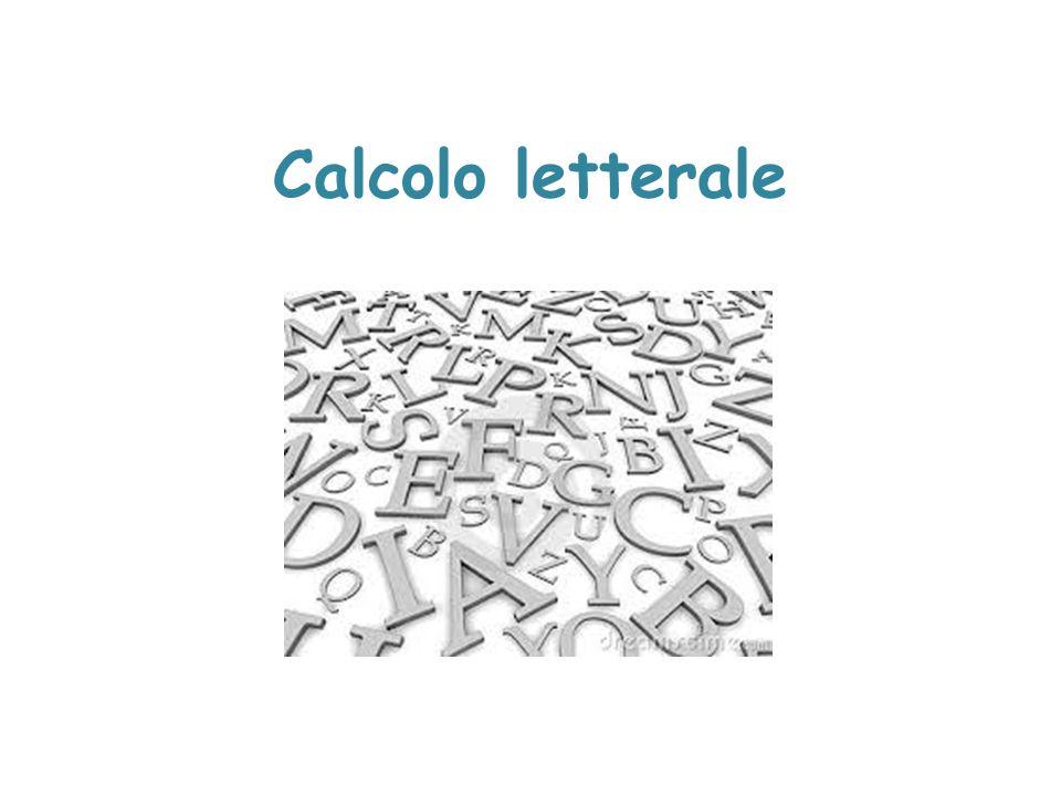 Le espressioni letterali Sono espressioni contenenti numeri reali e lettere.