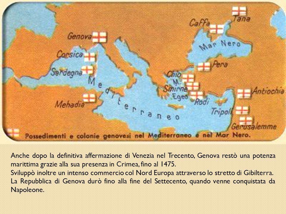 Anche dopo la definitiva affermazione di Venezia nel Trecento, Genova restò una potenza marittima grazie alla sua presenza in Crimea, fino al 1475. Sv