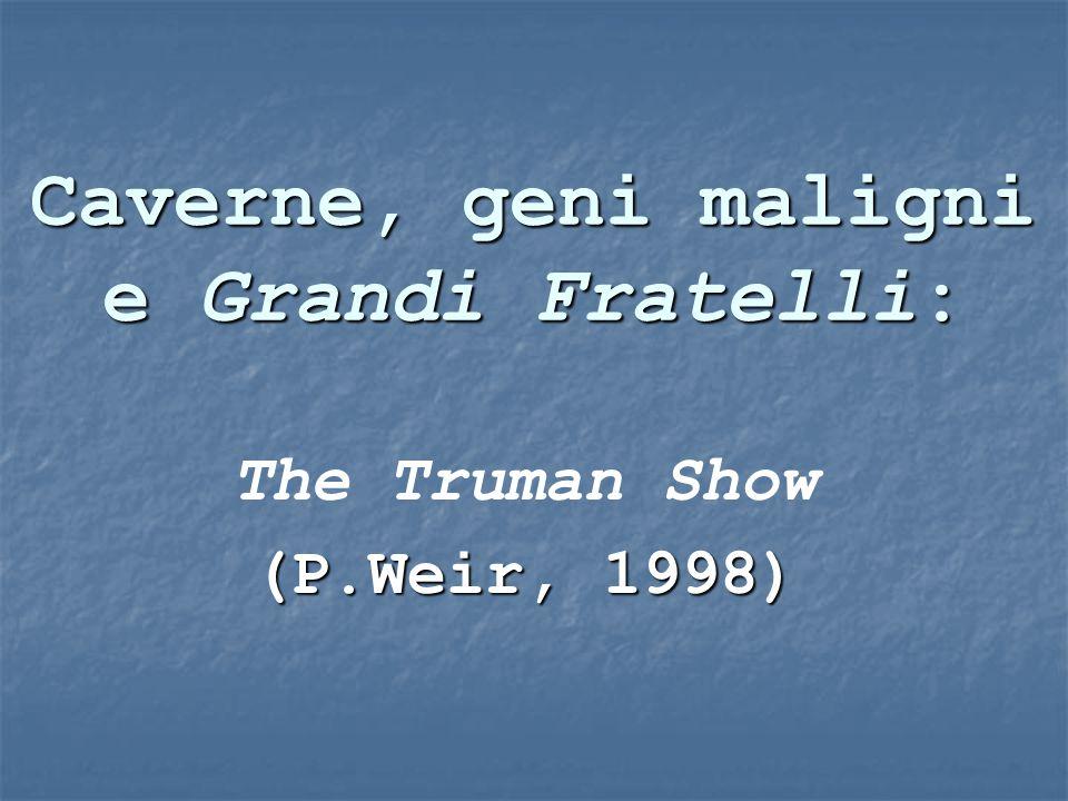 Caverne, geni maligni e Grandi Fratelli: The Truman Show (P.Weir, 1998)