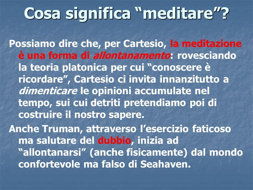 """Cosa significa """"meditare""""? Possiamo dire che, per Cartesio, la meditazione è una forma di allontanamento: rovesciando la teoria platonica per cui """"con"""