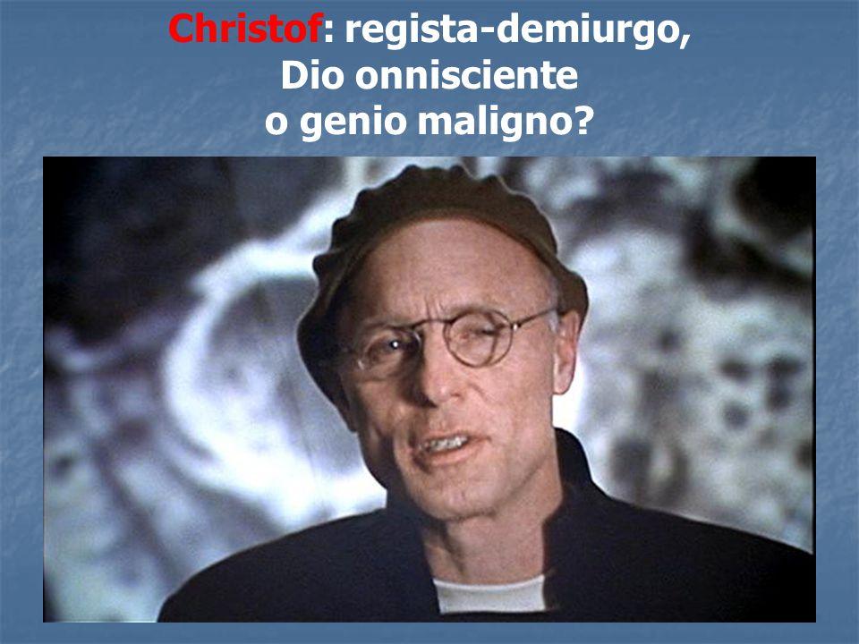 Christof: regista-demiurgo, Dio onnisciente o genio maligno?